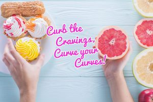 Curb Your Cravings, Curve Your Curves! Read now to learn more…